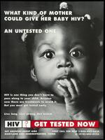 What kind of mother could give her baby HIV? An untested one
