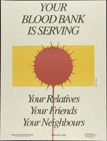 Your blood bank is serving your relatives your friends your neighbours