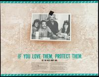 If you love them protect them. Get the facts about AIDS
