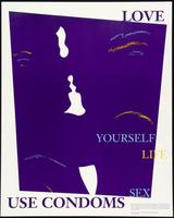 Love yourself, life, sex. Use condoms