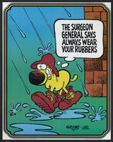 The Surgeon General says always wear your rubbers