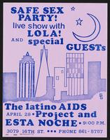Safe sex party! Live show with Lola! and special guests. The Latino AIDS Project and Esta Noche